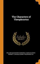 The Characters of Theophrastus by William Alexander Hammond