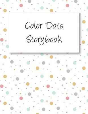 Color Dots Storybook by Blue Elephant Books