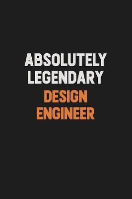Absolutely Legendary design engineer by Camila Cooper