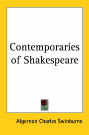 Contemporaries of Shakespeare by Algernon Charles Swinburne image