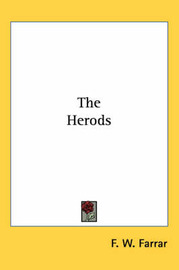 The Herods by F W Farrar image