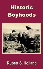 Historic Boyhoods by Rupert S Holland image