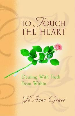 To Touch the Heart by Jo Anne Grace image