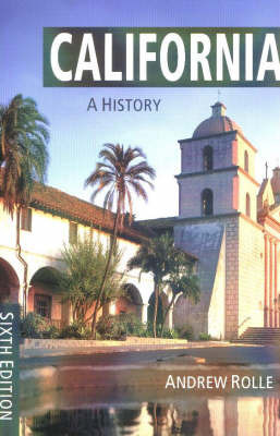 California: A History by Andrew Rolle