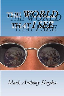 World That I See by Mark Anthony Shayka image