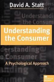 Understanding the Consumer by David A Statt image