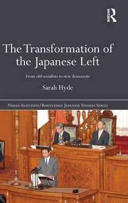 The Transformation of the Japanese Left by Sarah Hyde image