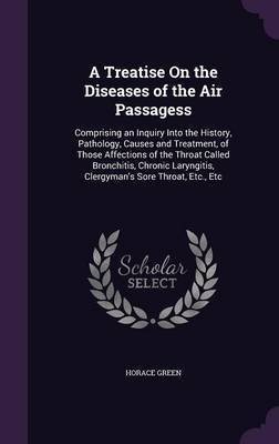 A Treatise on the Diseases of the Air Passagess by Horace Green image