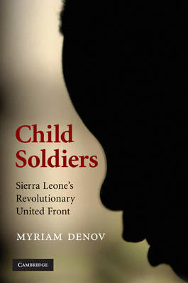 Child Soldiers by Myriam Denov