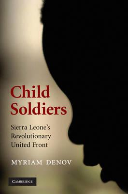 Child Soldiers by Myriam Denov