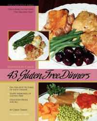 43 Gluten Free Dinners by Carol Tansey