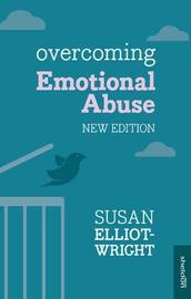 Overcoming Emotional Abuse by Susan Elliot-Wright