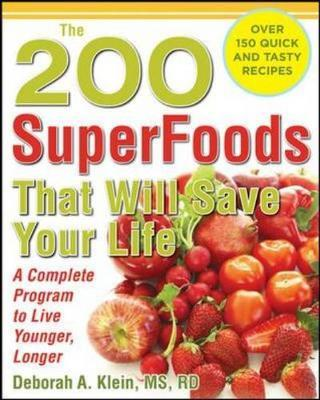 The 200 SuperFoods That Will Save Your Life by Deborah A. Klein image