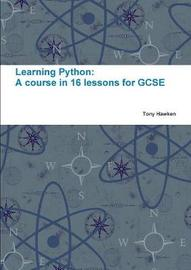 Learning Python: A Course in 16 Lessons for GCSE by Tony Hawken image