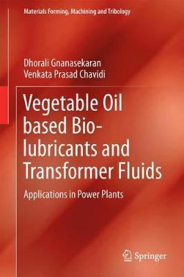 Vegetable Oil based Bio-lubricants and Transformer Fluids by Dhorali Gnanasekaran image
