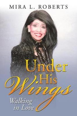 Under His Wings by Mira L Roberts image