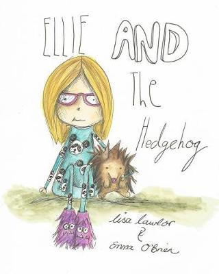 Ellie and the Hedgehog by Lisa Lawlor image