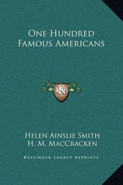 One Hundred Famous Americans by H. M. Maccracken
