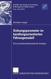 Ordnungsparameter Im Handlungsorientierten Fuhrungsmodell by Christian Langer