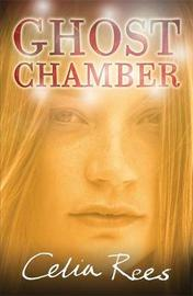 Ghost Chamber by Celia Rees image