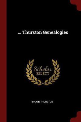 ... Thurston Genealogies by Brown Thurston