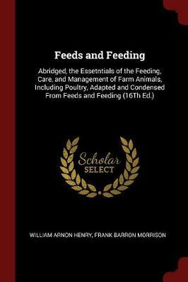 Feeds and Feeding by William Arnon Henry