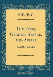 The Farm, Garden, Stable, and Aviary by I.E.B.C. image