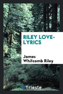 Riley Love-Lyrics by James Whitcomb Riley
