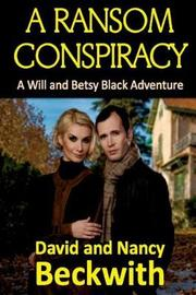 A Ransom Conspiracy by David Beckwith