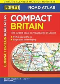 Philip's Compact Britain Road Atlas by Philip's Maps and Atlases