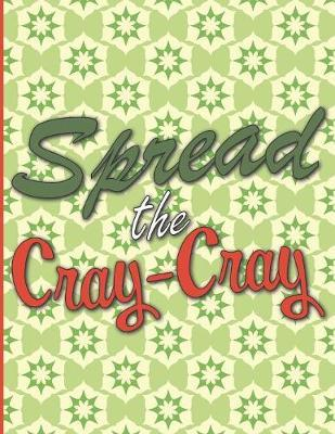 Spread the Cray-Cray by Larkspur & Tea Publishing