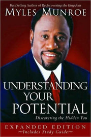 Understanding Your Potential with Study Guide by Myles Munroe