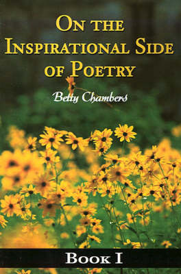 On the Inspirational Side of Poetry: Book I by Betty J Chambers image
