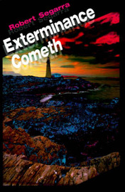 Exterminance Cometh by Robert Segarra