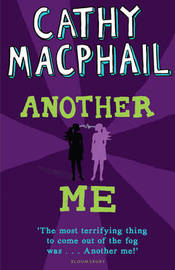 Another Me by Cathy MacPhail