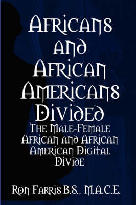 Africans and African Americans divided:the male-female African and African American digital divide by Ron Farris image