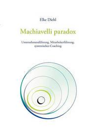 Machiavelli Paradox by Elke Diehl