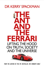 The Ant and the Ferrari: Lifting the Hood on Truth, Society and the Universe by Kerry Spackman image
