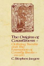 The Origins of Courtliness by C.Stephen Jaeger