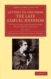 Letters to and from the Late Samuel Johnson, LL.D. by Samuel Johnson