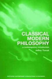 Classical Modern Philosophy by Jeffrey Tlumak image