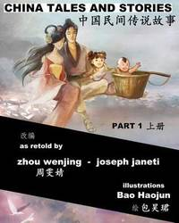 China Tales and Stories - Collected Edition, Part 1: Bilingual Version by Zhou Wenjing image