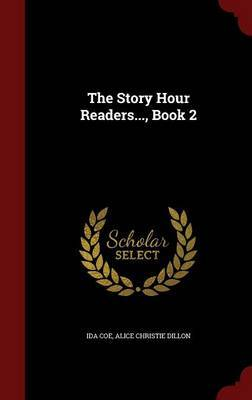 The Story Hour Readers..., Book 2 by Ida Coe image