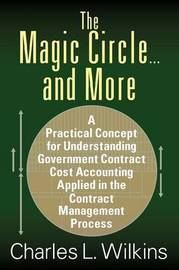 The Magic Circle....and More by Charles L Wilkins