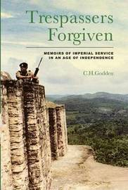 Trespassers Forgiven by C.H. Godden