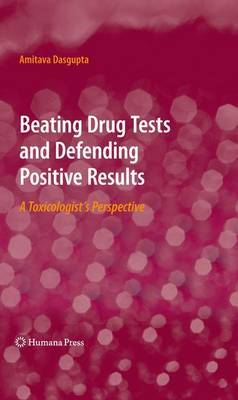 Beating Drug Tests and Defending Positive Results by Amitava DasGupta image
