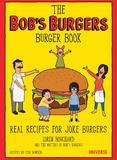 The Bob's Burgers Burger Book by Loren Bouchard