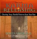 Karma Releasing: Clearing Away Painful Patterns from Your Past by Doreen Virtue