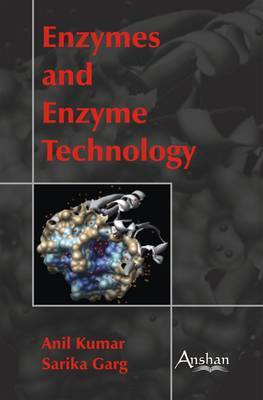 Enzymes and Enzyme Technology by Anil Kumar image