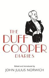 The Duff Cooper Diaries by John Julius Norwich